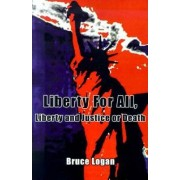 Liberty for All by Bruce Logan