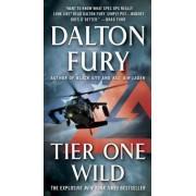 Tier One Wild by Dalton Fury