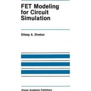 Fet Modeling for Circuit Simulation by Dileep Divekar