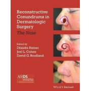 Reconstructive Conundrums in Dermatologic Surgery by Desiree S. Ratner