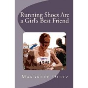 Running Shoes Are a Girl's Best Friend by Margreet Dietz