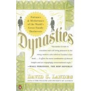 Dynasties by Coolidge Professor of History and Professor of Economics Emeritus David S Landes