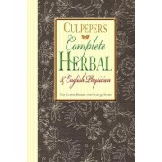 Culpeper's Complete Herbal & English Physician by Nicholas Culpeper