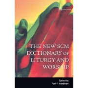 New SCM Dictionary of Liturgy and Worship by Dr. Paul F. Bradshaw