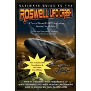 Ultimate Guide to the Roswell UFO Crash - Revised 2nd Edition by Noe Torres