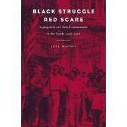 Black Struggle, Red Scare by Jeff Woods