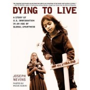 Dying to Live by Joseph Nevins