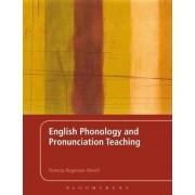 English Phonology and Pronunciation Teaching by Pamela Rogerson-Revell