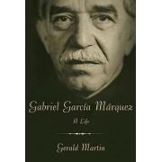 Gabriel Garcia Marquez by Gerald Martin