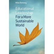 Educational Leadership for a More Sustainable World by Mike Bottery