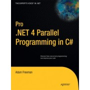 Pro .NET 4 Parallel Programming in C# by Adam Freeman
