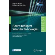 Future Intelligent Vehicular Technologies: First International Conference, Future 5v 2016, Porto, Portugal, September 15, 2016, Revised Selected Paper