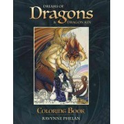 Dreams of Dragons & Dragon Kin Coloring Book by Ravynne Phelan