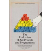 The Evaluation of Aid Projects and Programmes by Overseas Development Administration
