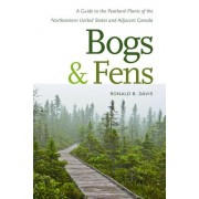 Bogs and Fens: A Guide to the Peatland Plants of the Northeastern United States and Adjacent Canada