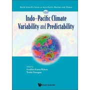 Indo-Pacific Climate Variability and Predictability: World Scientific Series on Asia-Pacific Weather and Climate by Swadhin Kumar Behera