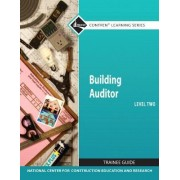 Building Auditor Level 2 Trainee Guide by Nccer