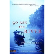 Go Ask the River by Evelyn Eaton