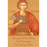 History of the Wars by Procopius - The Persian War by Procopius