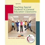 Teaching Students with Special Needs in General Education Classrooms by Rena B. Lewis