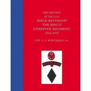 History of the 2/6th (Rifle) Battalion The King's (Liverpool Regiment) 1914-1918 by Captain C.E. Wurtzburg