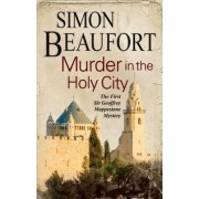 Murder in the Holy City: An 11th Century Mystery Set During the Crusades by Simon Beaufort
