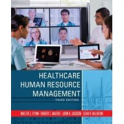 Healthcare Human Resource Management by Walter J. Flynn