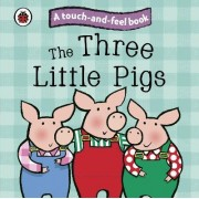 The Three Little Pigs: Ladybird Touch and Feel Fairy Tales by Ladybird