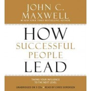 How Successful People Lead by John C Maxwell