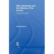 Nimmo, R: Milk, Modernity And The Making Of The Human