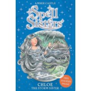Spell Sisters: Chloe the Storm Sister by Amber Castle
