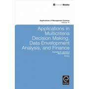 Applications in Multi-criteria Decision Making, Data Envelopment Analysis, and Finance by Kenneth D. Lawrence