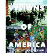 Visions of America: A History of the United States, Volume Two