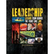 Leadership Lessons Behind the Front Line by Steward Sally