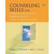 Counseling Skills for Speech-Language Pathologists and Audiologists by Paul Fogle