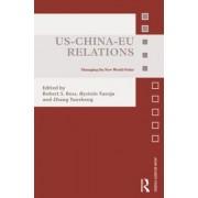US-China-EU Relations by Robert Ross