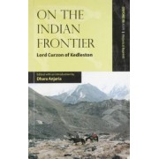 On the Indian Frontier by George Curzon