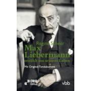 Max Liebermann erzählt aus seinem Leben by Regina Scheer