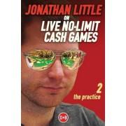 Jonathan Little on Live No-Limit Cash Games: Volume 2 by Jonathan Little