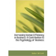 Increasing Human Efficiency in Business by Walter Dill Scott
