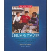 Teaching Children to Care by Ruth Sidney Charney