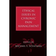 Ethical Issues in Chronic Pain Management by Michael E. Schatman