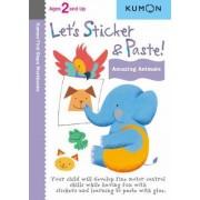 Let's Sticker & Paste! Amazing Animals by Kumon Publishing