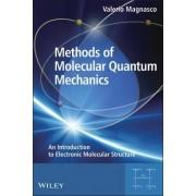 Methods of Molecular Quantum Mechanics by Valerio Magnasco