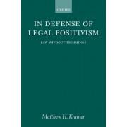 In Defense of Legal Positivism by Professor of Legal and Political Philosophy Matthew H Kramer