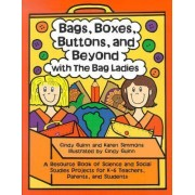 Bags, Boxes, Buttons, and Beyond with the Bag Ladies by Karen Simmons