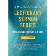 A Preacher's Guide to Lectionary Sermon Series by Amy K. Butler