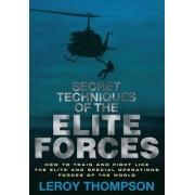 Secret Techniques of the Elite Forces by Leroy Thompson