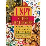 I Spy Super Challenger by Jean Marzollo