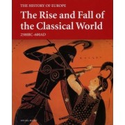 The Rise and Fall of the Classical World by Peter P. Liddel